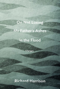 REVIEW: ON NOT LOSING MY FATHER'S ASHES IN THE FLOOD | BY RICHARD HARRISON