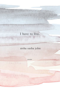 REVIEW: I HAVE TO LIVE | BY AISHA SASHA JOHN