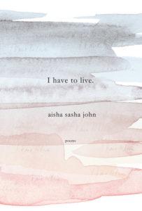 REVIEW: I HAVE TO LIVE | BY AISHA SASHA JOHN