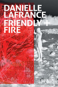 REVIEW: FRIENDLY + FIRE | BY DANIELLE LAFRANCE