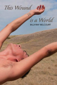 REVIEW: THIS WOUND IS A WORLD | BY BILLY-RAY BELCOURT
