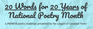 #NPM18: 20 WORDS FOR NPM'S 20TH ANNIVERSARY – A POETRY CHALLENGE FROM THE LEAGUE