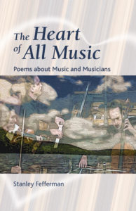 Review: The Heart of All Music: Poems about Music and Musicians | By Stanley Fefferman