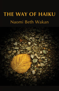 Review: The Way of Haiku | By Naomi Beth Wakan