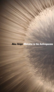 REVIEWING THE SHORTLIST: Welcome to the Anthropocene | By Alice Major