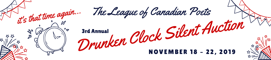 The League of Canadian poets presents the 3rd Anuual Drunken Clock Silent Auction from November 18-22
