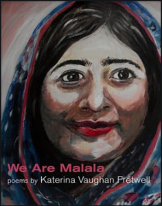 Review: We Are Malala: poems and art by Katerina Vaughan Fretwell