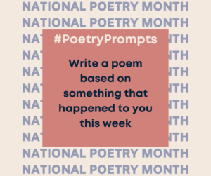 Write a poem based on something that happened to you this week